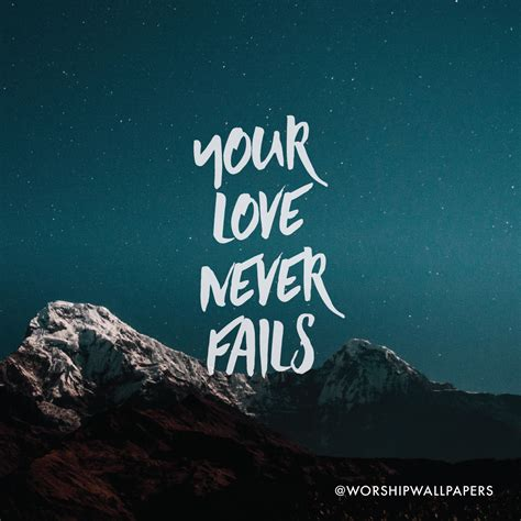 Your Love Never Fails // Jesus culture   WORSHIP WALLPAPERS